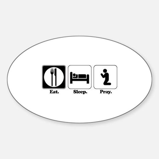 Eat. Sleep. Pray. Oval Decal
