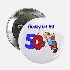 "finally hit 50 2.25"" Button"