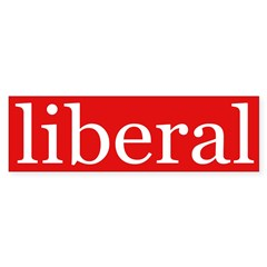 liberal bumper sticker (white on red)