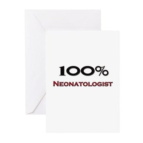 100 Percent Neonatologist Greeting Cards (Pk of 10