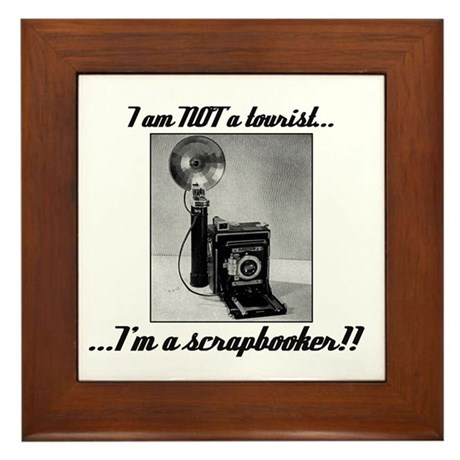 Scrapbooker - Not a Tourist Framed Tile