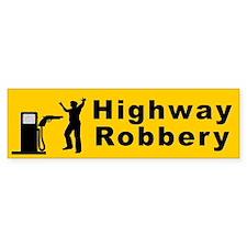 HIGHWAY ROBBERY Bumper Bumper Sticker