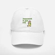 Housework is Evil Baseball Baseball Cap