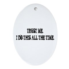 TRUST ME Oval Ornament