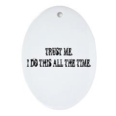 TRUST ME Oval Ornament