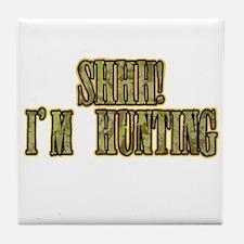 shhh i'm hunting Tile Coaster