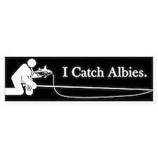 """""""I Catch Albies"""" Bumper Bumper Sticker"""