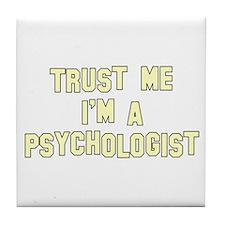 Trust Me I'm a Psychologist Tile Coaster