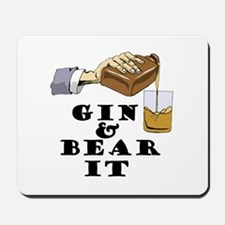 Gin and bear it Mousepad