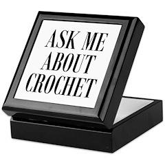 Ask Me About Crochet Keepsake Box
