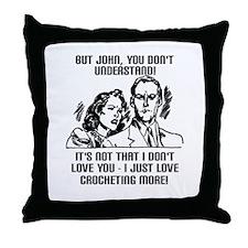 I Love Crocheting More - Croc Throw Pillow