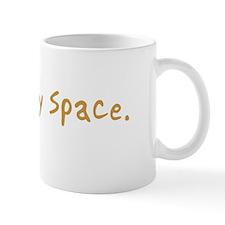 Give Me My Space Small Mug