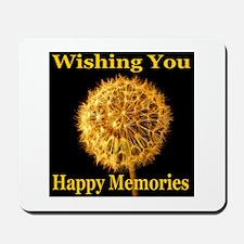 Wishing You Happy Memories Mousepad