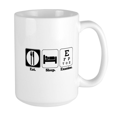 Eat. Sleep. Examine. (Eye Doctor) Large Mug