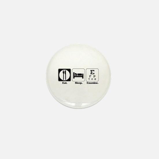 Eat. Sleep. Examine. (Eye Doctor) Mini Button