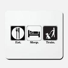 Eat. Sleep. Train. (Dog Trainer) Mousepad