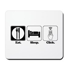 Eat. SLeep. CLick. (Remote Control) Mousepad