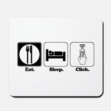Eat. SLeep. CLick. (Remote Control) Mousepad