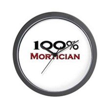 100 Percent Mortician Wall Clock