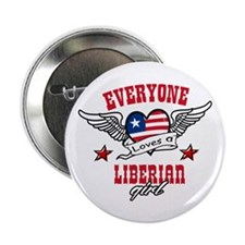 "Everyone loves a Liberian girl 2.25"" Button"