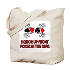 Liquor Up Front, Poker in the Tote Bag