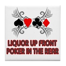 Liquor Up Front, Poker in the Tile Coaster
