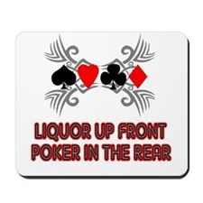 Liquor Up Front, Poker in the Mousepad