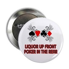 "Liquor Up Front, Poker in the 2.25"" Button"