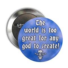 Too Great for God Button