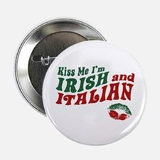 "Kiss Me I'm Irish and Italian 2.25"" Button"