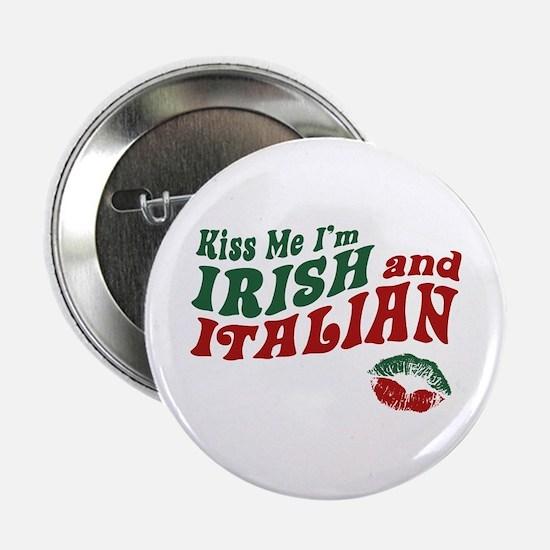 "Kiss Me I'm Irish and Italian 2.25"" Button"