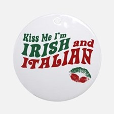 Kiss Me I'm Irish and Italian Ornament (Round)