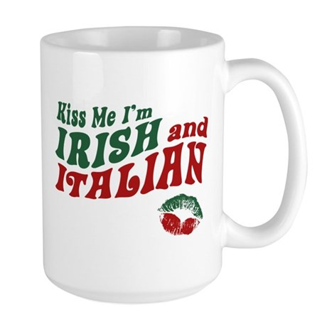 Kiss Me I'm Irish and Italian Large Mug
