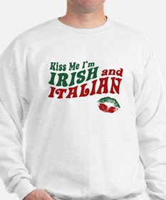 Kiss Me I'm Irish and Italian Sweatshirt