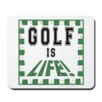 Golf Is Life Mousepad