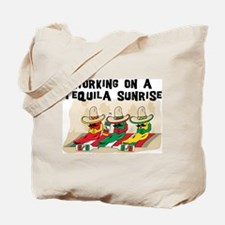 Working On A Tequila Sunrise Tote Bag