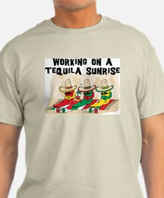Working On A Tequila Sunrise T-Shirt
