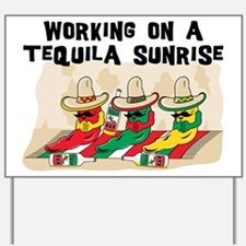 Working On A Tequila Sunrise Yard Sign