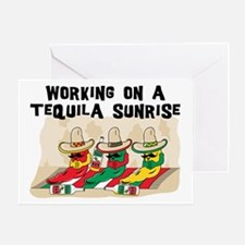 Working On A Tequila Sunrise Greeting Card