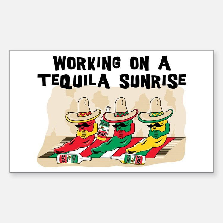 Working On A Tequila Sunrise Rectangle Decal