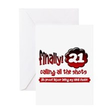 Finally 21 calling all the shots Greeting Card