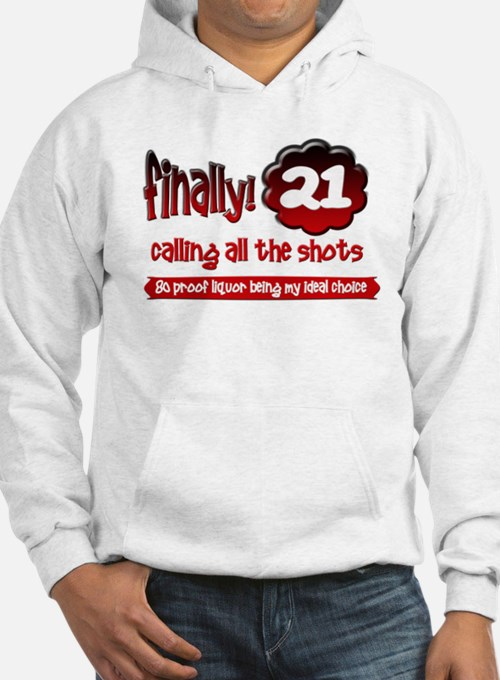Finally 21 calling all the shots Hoodie