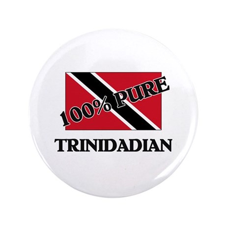 "100 Percent TRINIDADIAN 3.5"" Button"