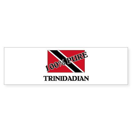100 Percent TRINIDADIAN Bumper Sticker