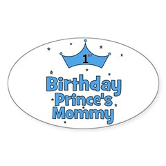 1st Birthday Prince's Mommy! Oval Decal