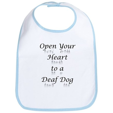 Open Your Heart to a Deaf Dog Bib