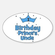 1st Birthday Prince's Uncle! Oval Decal