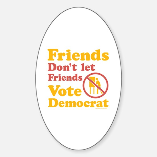 Friends Don't Oval Decal