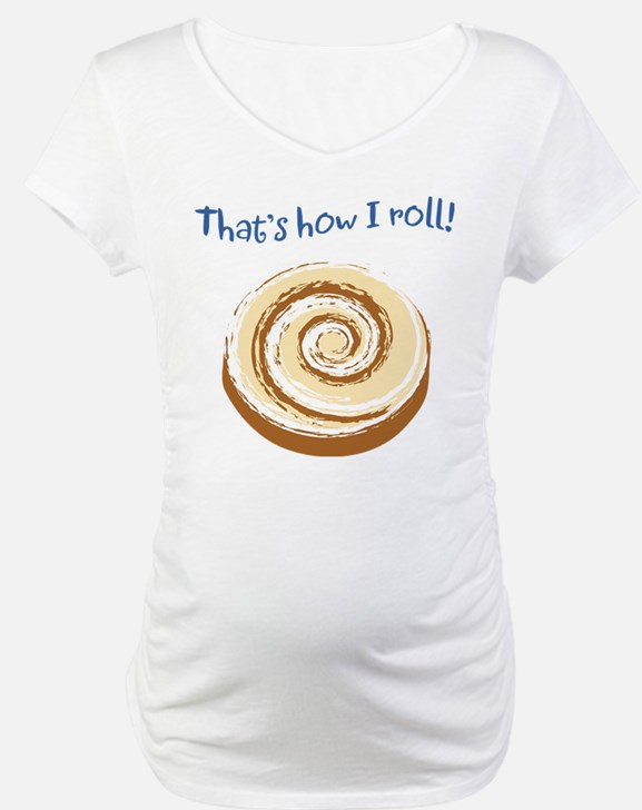 That's How I Roll! Shirt