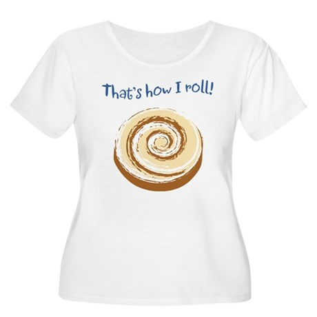 That's How I Roll! Women's Plus Size Scoop Neck T-